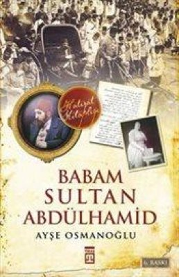 Babam Sultan Abdülhamid