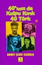 40´ının Da Kulpu Kırık 40 Türk