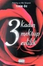 Üç Kadın Üç Mektup Üç Evlilik